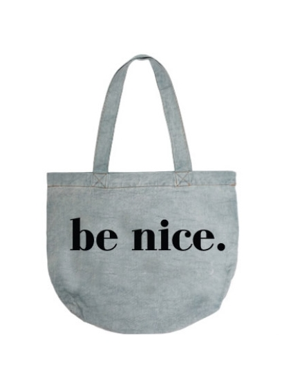 Be Nice Light Denim Tote Bag
